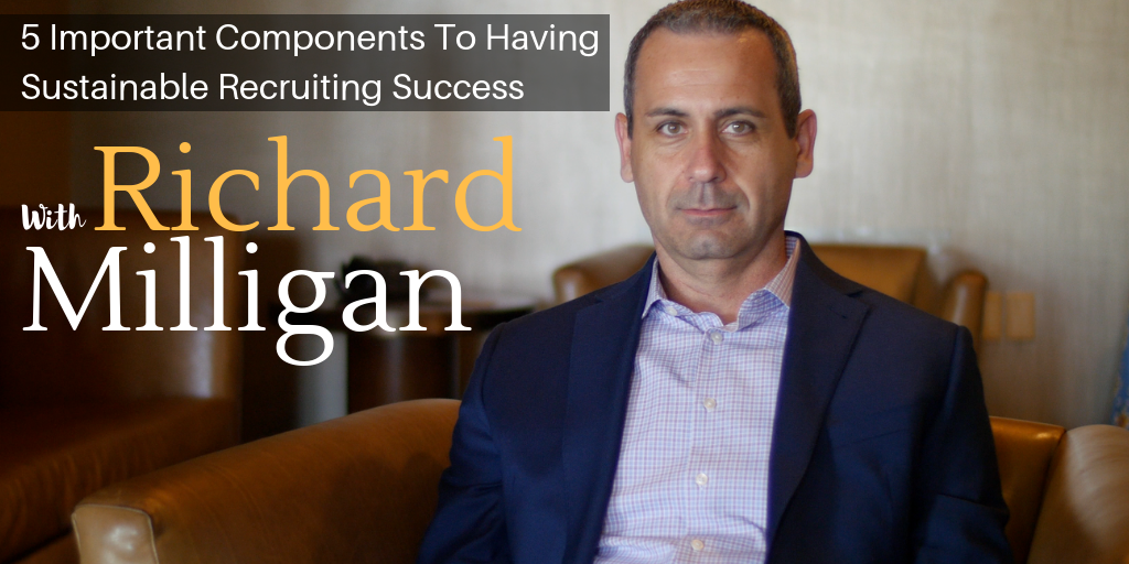 5 Important Components To Having Sustainable Recruiting Success