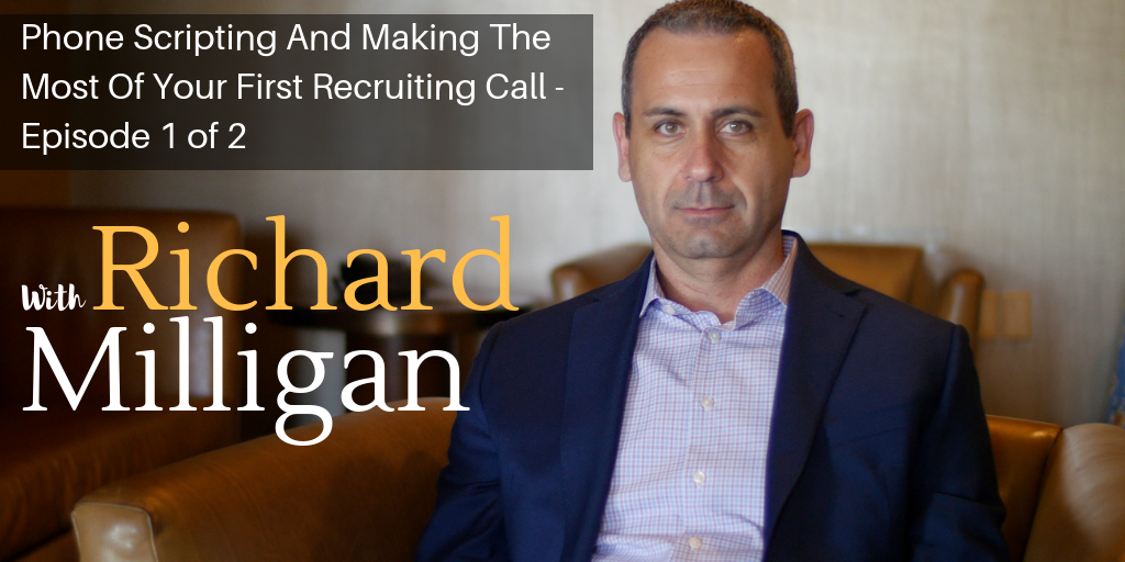 Phone Scripting And Making The Most Of Your First Recruiting Call – Episode 1 of 2