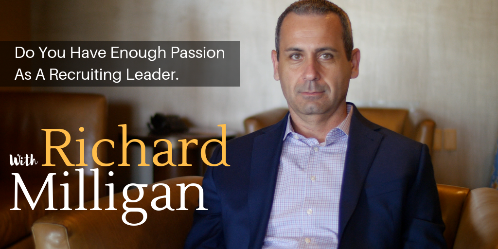 Do You Have Enough Passion As A Recruiting Leader